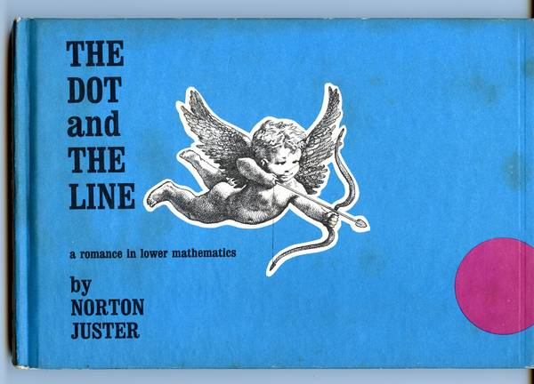 Photo The Dot And The Line A Romance In Lower Mathe (Norton Juster - 1964) - $25 (smithtown)