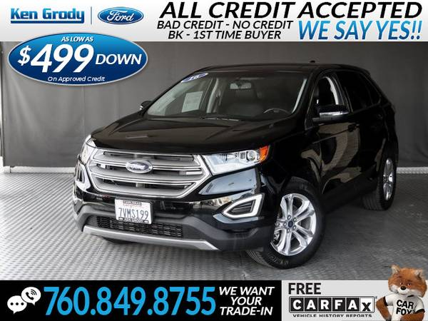 Photo 2016 Ford Edge SEL (- $499 Down oac -CallText (760) 849-8755)