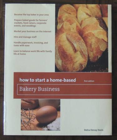 Photo HOW TO START A HOME-BASED BAKERY BUSINESS Paperback Book Detra Denay - $10 (Four Corners)