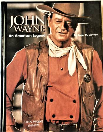 Photo John Wayne An American Legend Roger M. Crowley Signed - $35 (Thousand Palms)