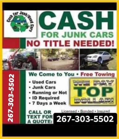 Photo WE BUY JUNK CARS top dollars paid  267-303-5502 - $2,673,035,502 (Philadelphia pa area)