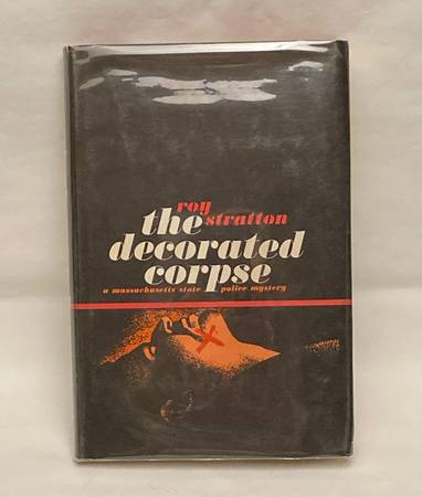 Photo HC book The Decorated Corpse by Roy Stratton 1962 police mystery novel - $5 (7th Ave  Union Hills)