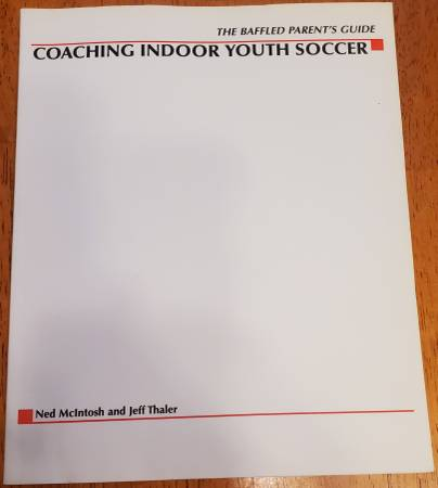 Photo The Baffled Parent39s Guide to Coaching Indoor Youth Soccer, Paperback - $5 (Saint Albans, VT)