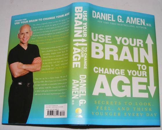 Photo USE YOUR BRAIN TO CHANGE YOUR AGE DANIEL G. AMEN - $5 (Plattsburgh, NY)