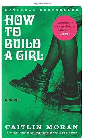 Photo How to Build a Girl A Novel by Caitlin Moran (Paperback) - $25 (Sterling Heights)