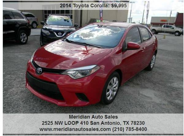 Photo 2014 TOYOTA COROLLA L 4DR SEDAN, GREAT RELIABLE CAR, LOOK - $9,500 (2525 NW LOOP 410 SAN ANTONIO TX www.meridianautosales.com)