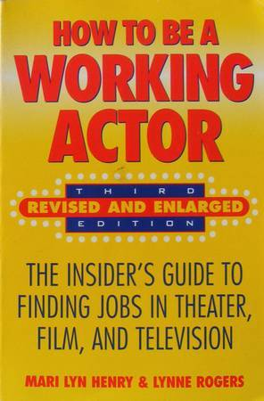 Photo How to be a Working Actor Mari Lyn Henry  Lynne Rogers - $4 (Broken Arrow)