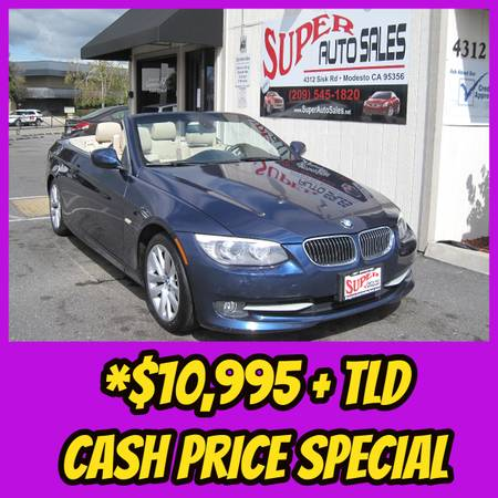 Photo Cash Price Special - 2011 BMW 3 SERIES 328i Convertible Sporty - $10995 (Super Auto Sales Modesto CA)