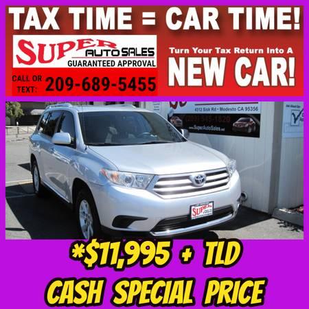 Photo Tax Time Cash Special - 2011 TOYOTA HIGHLANDER SE - $11995 (Super Auto Sales Modesto CA)