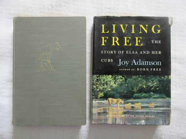 Photo BORN FREE (1960)  LIVING FREE (1961)  BOTH HARDCOVER FIRST EDITIONS - $25 (Tucson)